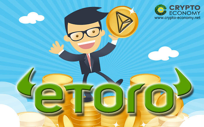 Tron is already available at eToro, the exchange with more than 10 million customers