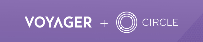 Digital Asset Broker Voyager Signs Definitive Agreement With Circle to Acquire Circle Invest App