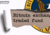 SEC Rejects the Wilshire Phoenix Bitcoin ETF Proposal