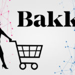 Bakkt Raises $300M in Series B Financing with Plans to Launch Consumer App in the Summer