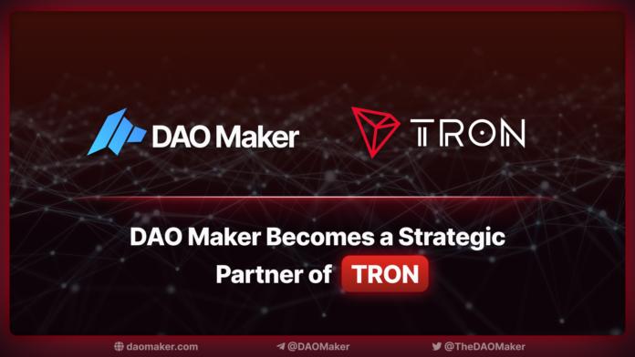 Tron [TRX] Network, DAO Maker Enters Strategic Partnership
